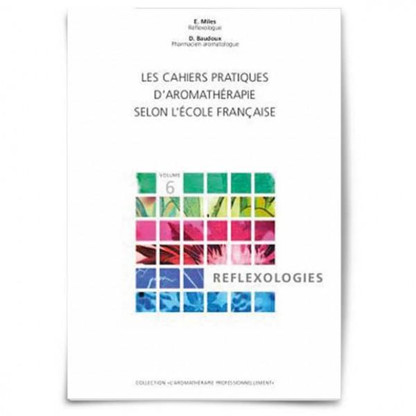 Cahier pratique volume 6 - Réflexologies