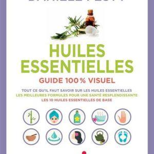 Huiles essentielles, guide 100% visuel