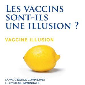 Les vaccins sont-ils une illusion ?