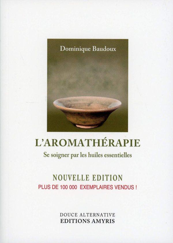 L'aromathérapie, se soigner par les huiles essentielles